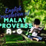 English Translation of Malay Proverbs | Peribahasa Melayu (A-G)