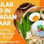 50 Popular Food Sold in Ramadhan Bazaars